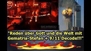 """""""Wichtiges Reden über Gott und die Welt mit Gematria-Stefan & 9/11 Decode — lohnt sich!!!"""" ..."""