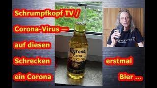 Trailer: Schrumpfkof TV / Corona-Virus — auf diesen Schrecken erstmal ein Corona-Bier ...