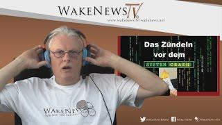 Das Zündeln vor dem System Crash – Wake News Radio/TV 20150825