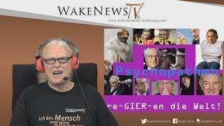 Verrückte Psychopathen re-GIER-en die Welt! Wake News Radio/TV 20160712