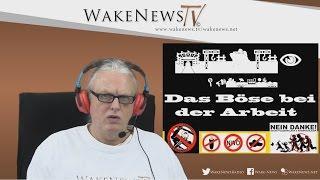 Das Böse bei der Arbeit – Wake News Radio/TV 20160211