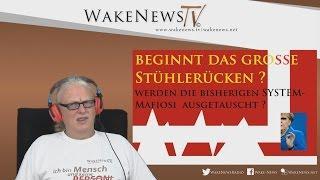 Beginnt das grosse Stühlerücken? Werden SYSTEM-Mafiosi ausgetauscht? Wake News Radio/TV 20161117