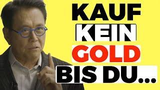 Kaufe kein Gold, bis du das geschaut hast - ROBERT KIYOSAKI (deutsch) In Gold investieren (8 Tipps)
