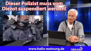 Dieser Polizist muss vom Dienst suspendiert werden!