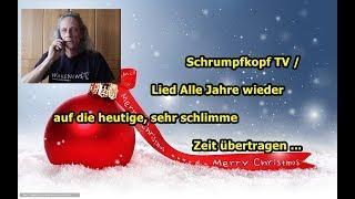 Trailer: Schrumpfkopf TV / Lied Alle Jahre wieder auf die heutige, sehr schlimme Zeit übertragen ...