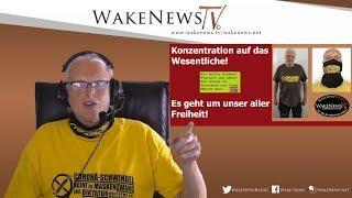 Konzentration auf das Wesentliche - Es geht um unser aller Freiheit! Wake News Radio/TV 20200602