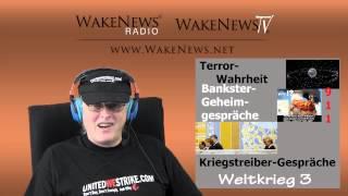 Terror, Bankster, Kriegstreiber - Wake News Radio/TV 20150212
