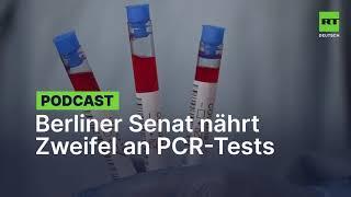 Berliner Senatsverwaltung nährt Zweifel an Aussagekraft der PCR-Tests
