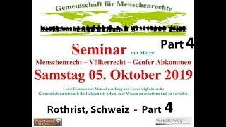 Seminar Menschenrecht-Völkerrecht-Genfer Abkommen - Rothrist, Schweiz 05.10.2019 Part 4