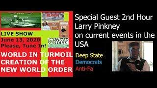 WORLD IN TURMOIL LIVE SHOW 20200613 with guest Larry Pinkney - UNITEDWESTART Roundtable Discussion