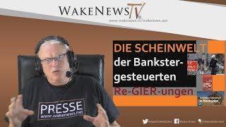 Die Scheinwelt der Bankster-gesteuerten Re-GIER-ungen - Wake News Radio/TV 20200303