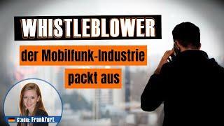 Whistleblower der Mobilfunk-Industrie packt aus (Whistleblower im Härtetest) | www.kla.tv/19282