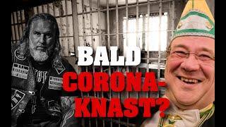 """WEITER SO""! Bald bartlos im CORONA-KNAST?"