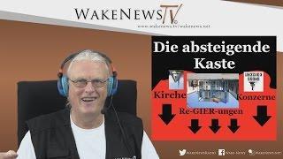 Die absteigende Kaste – Kirche, Konzerne, Re-GIER-ungen - Wake News Radio/TV 20151110