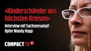"""""""Kinderschänder aus höchsten Kreisen"""": Interview mit Sachsensumpf-Opfer Mandy Kopp"""