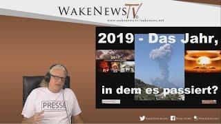 2019 - Das Jahr, in dem es passiert? - Wake News Radio/TV 20190704