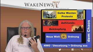 NWO-Umsetzung - Ordnung aus dem Chaos - Wake News Radio/TV 20181206