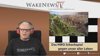 Das NWO Schachspiel gegen unser aller Leben – Wake News Radio/TV 20160927