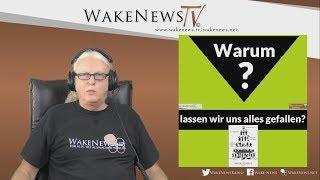 Warum lassen wir uns alles gefallen? Wake News Radio/TV 20180927