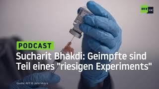 """Sucharit Bhakdi legt mit neuem Buch nach: Geimpfte sind Teil eines """"riesigen Experiments"""""""