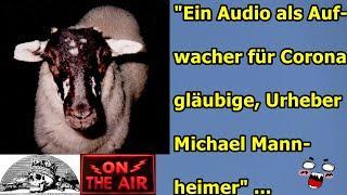 """""""EIN AUDIO ALS AUFWACHER FÜR CORONAGLÄUBIGE, URHEBER MICHAEL MANNHEIMER"""" ..."""