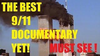 THE BEST 9/11 DOCUMENTARY YET (MUST SEE) | 9/11 WAS AN INSIDE JOB