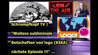 """Trailer: Schrumpfkopf TV / """"Weitere subliminale Botschaften von Logo (KIKA) — nächste Episode!"""" .."""