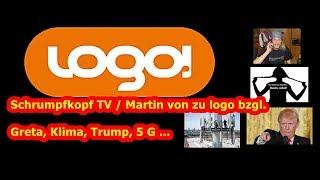 Trailer: Schrumpfkopf TV / Martin von zu LOGO bzgl. Trump, Greta, Klima, 5G ...
