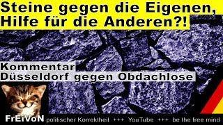 Steine gegen die Eigenen, Hilfe für die Anderen?! Düsseldorf vertreibt Obdachlose * Kommentar