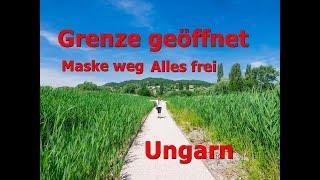 Ungarn Grenze auf, Maske weg und alles Frei..auch am Balaton
