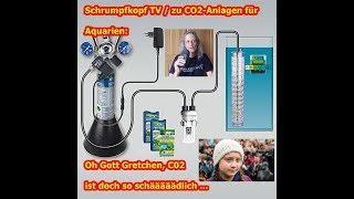 Trailer: CO2 Anlagen für Aquarien, oh Gott Gretchen CO2 ist doch sooooo schädlich ...
