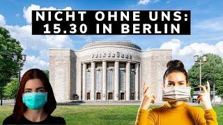 Nicht ohne uns: 15.30 in Berlin