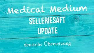 """Anthony William: """"Selleriesaft Update"""" deutsche Übersetzung"""