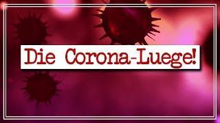 Die Corona Lüge - Wie wir durch Medien und Politik in Panik versetzt werden!
