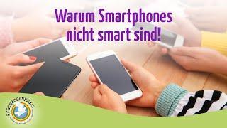 Warum Smartphones nicht smart sind!
