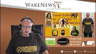 Unser Leben in der NWO-CORONA Blase - Team Talk Wake News Radio/TV 20200901