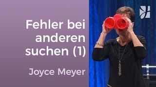 Teil 1 - Suchst du die Fehler ständig bei anderen?  Joyce Meyer – Beziehungen gelingen lassen