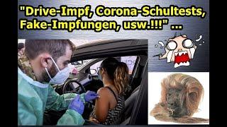 """Drive-Impf, Corona-Schultests, Fake-Impfungen, usw.!!!"" ..."