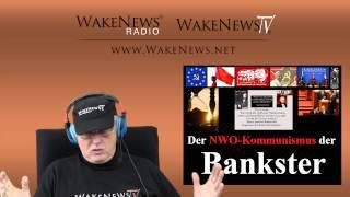 NWO-Kommunismus der Bankster erwartet uns - Wake News Radio/TV 20150203