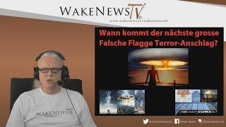 Wann kommt der nächste grosse Falsche Flagge Terror-Anschlag? - Wake News Radio/TV 20170420