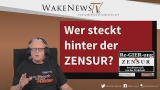 Wer steckt hinter der ZENSUR? Wake News Radio/TV 20171109