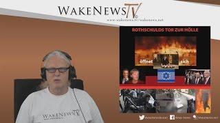 ROTHSCHULDS TOR ZUR HÖLLE öffnet sich – Wake News Radio/TV 20170509