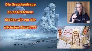 Trailer: Gretchenfrage an Greta: Steht uns die nächste Eiszeit bevor???