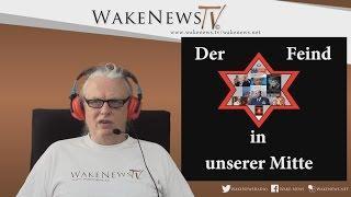 Der Feind in unserer Mitte – Wake News Radio/TV 20160331