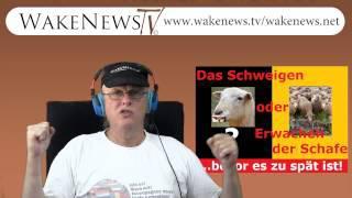 Das Schweigen oder Erwachen der Schafe? ...bevor es zu spät ist! Wake News Radio/TV 20150528