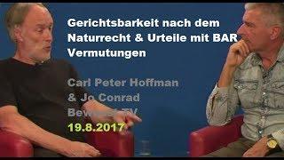 Gerichtsbarkeit & Urteile mit BAR Vermutungen - Carl Peter Hofmann Teil 3| Bewusst.TV - 19.8.2017