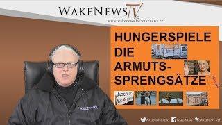 HUNGERSPIELE - DIE ARMUTS-SPRENGSÄTZE - Wake News Radio/TV 20180301