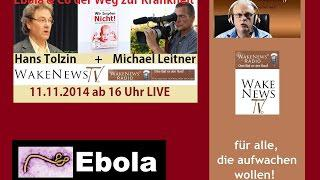 Hans Tolzin u. Michael Leitner zur Ebola-Fehldiagnose - Wake News Radio/TV 20141111