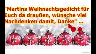 """""""Martins Weihnachtsgedicht für Euch da draußen, wünsche viel Nachdenken damit, Danke"""" ..."""