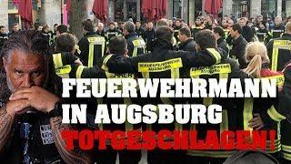 FEUERWEHRMANN in Augsburg TOTGESCHLAGEN!